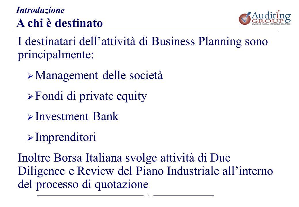 I destinatari dell'attività di Business Planning sono principalmente: