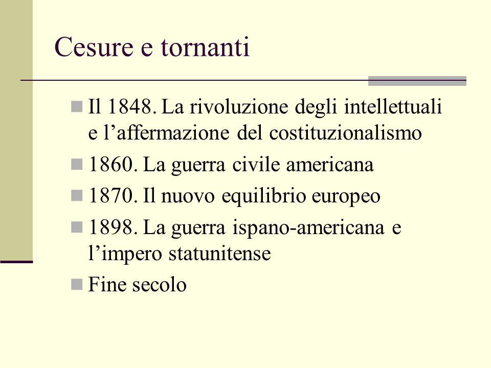 Cesure e tornanti Il 1848. La rivoluzione degli intellettuali e l'affermazione del costituzionalismo.