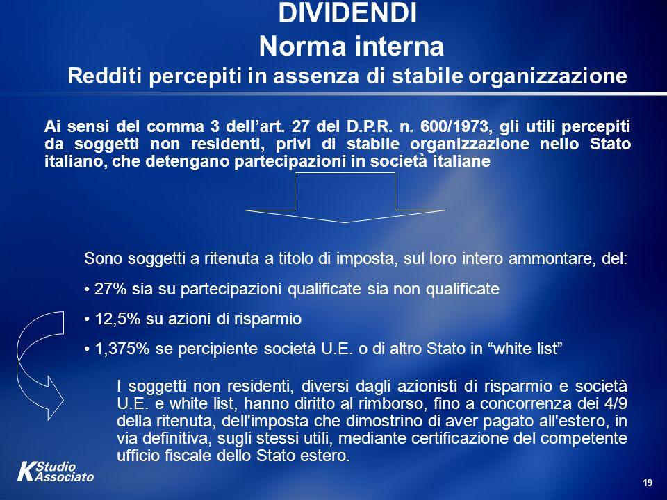 DIVIDENDI Norma interna Redditi percepiti in assenza di stabile organizzazione