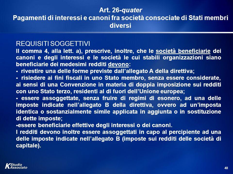 Art. 26-quater Pagamenti di interessi e canoni fra società consociate di Stati membri diversi