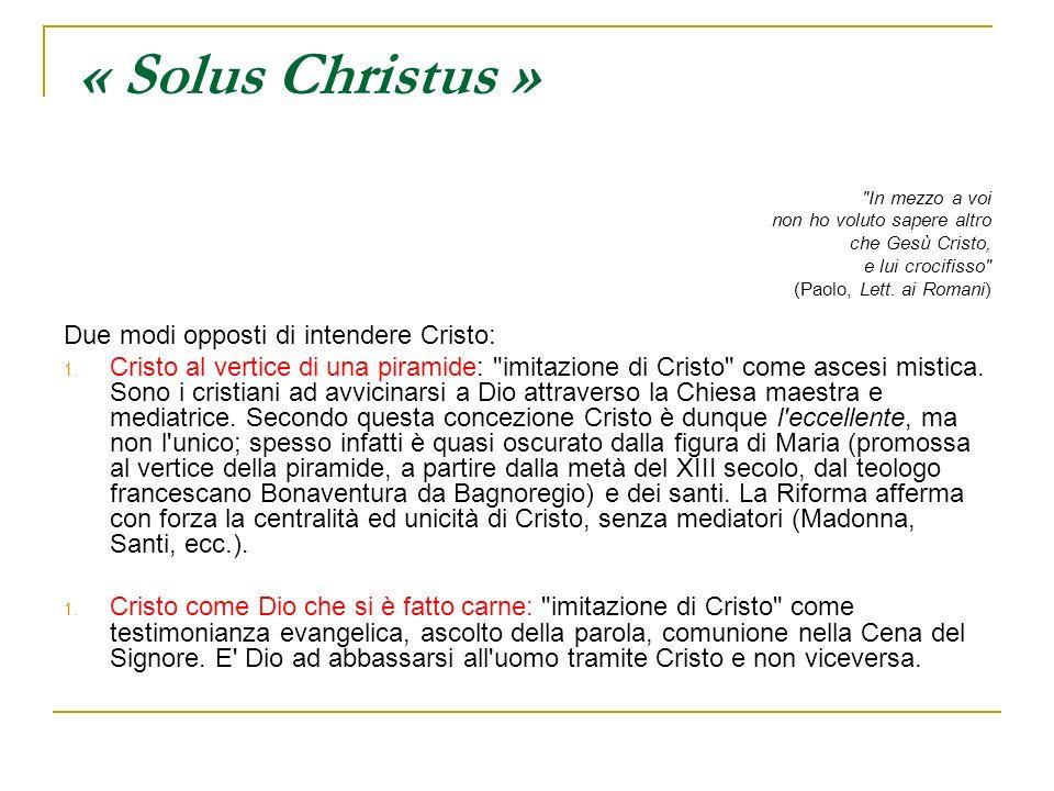 « Solus Christus » Due modi opposti di intendere Cristo: