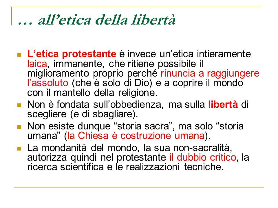 … all'etica della libertà