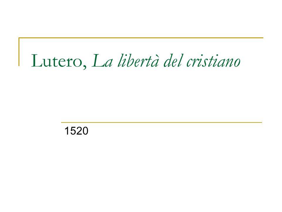 Lutero, La libertà del cristiano
