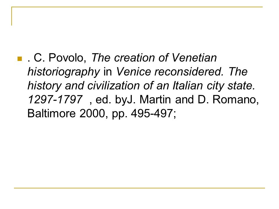 C. Povolo, The creation of Venetian historiography in Venice reconsidered.