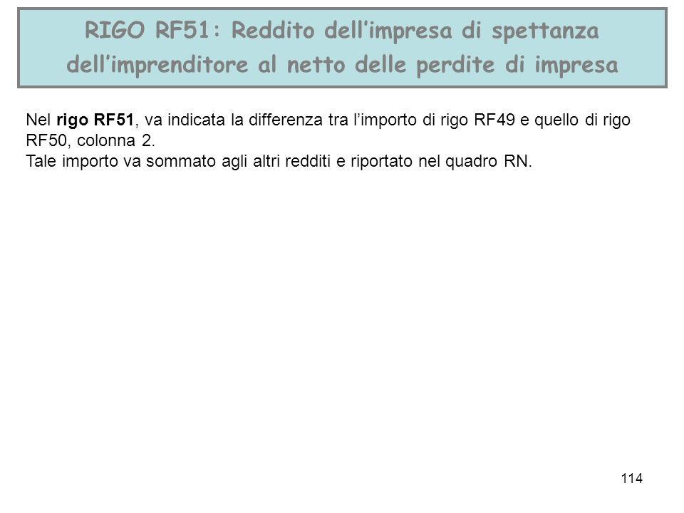RIGO RF51: Reddito dell'impresa di spettanza dell'imprenditore al netto delle perdite di impresa