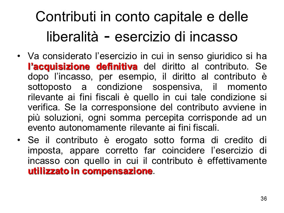 Contributi in conto capitale e delle liberalità - esercizio di incasso