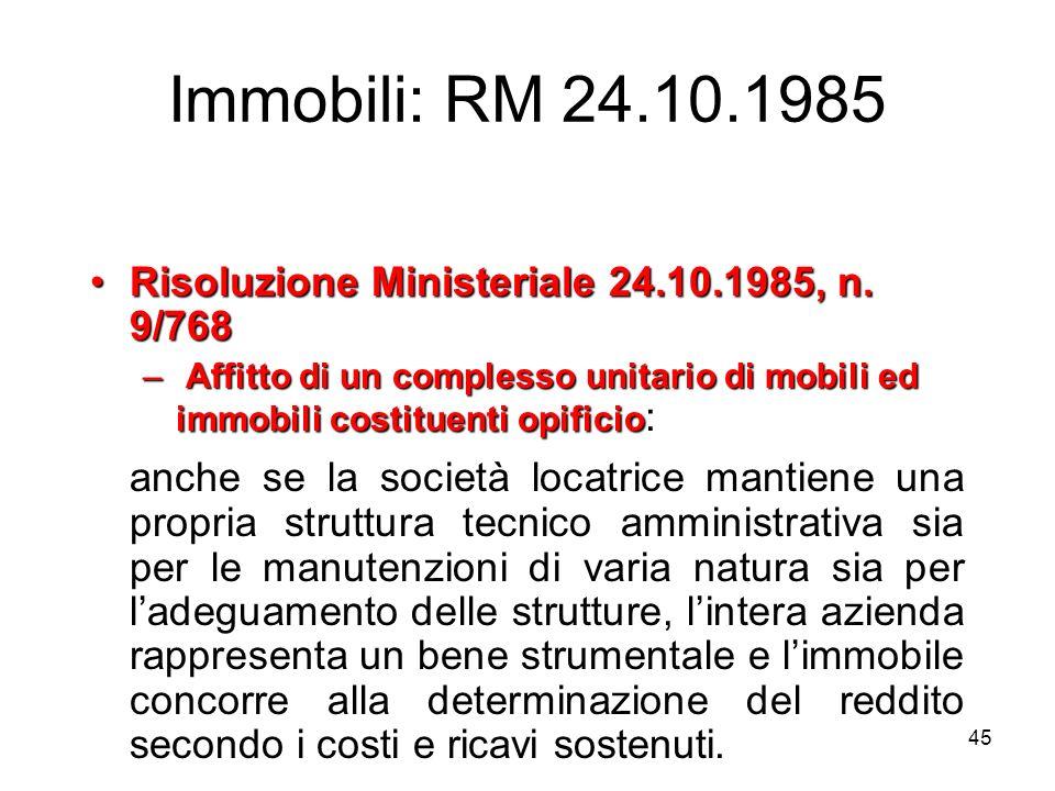 Immobili: RM 24.10.1985 Risoluzione Ministeriale 24.10.1985, n. 9/768. Affitto di un complesso unitario di mobili ed immobili costituenti opificio: