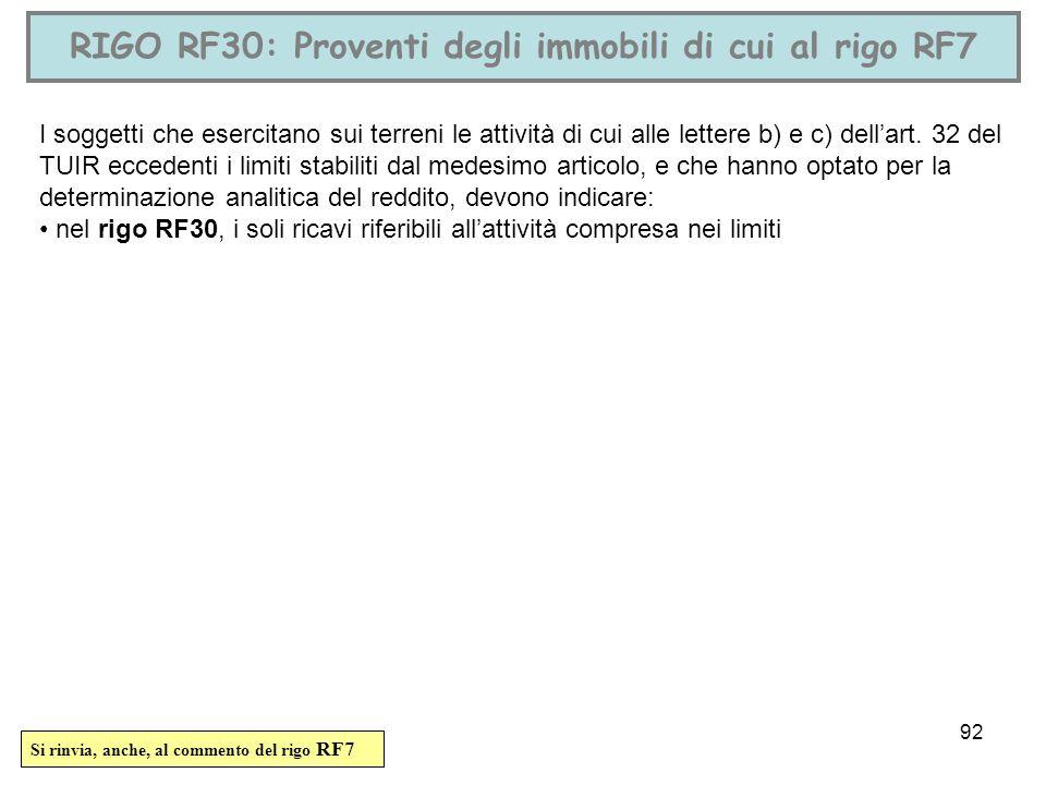 RIGO RF30: Proventi degli immobili di cui al rigo RF7