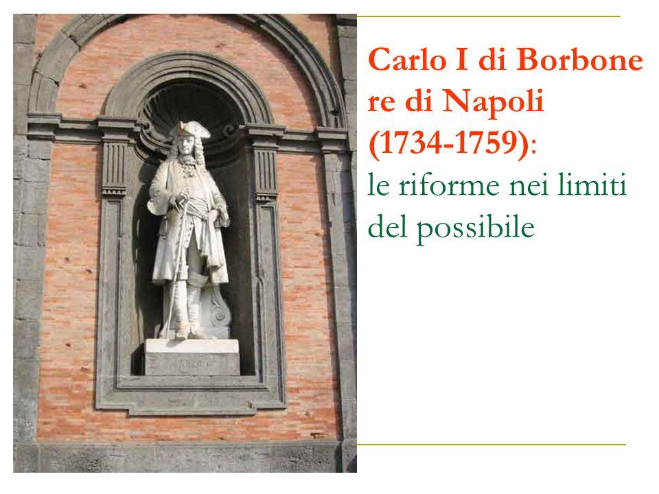 Carlo I di Borbone re di Napoli (1734-1759): le riforme nei limiti del possibile