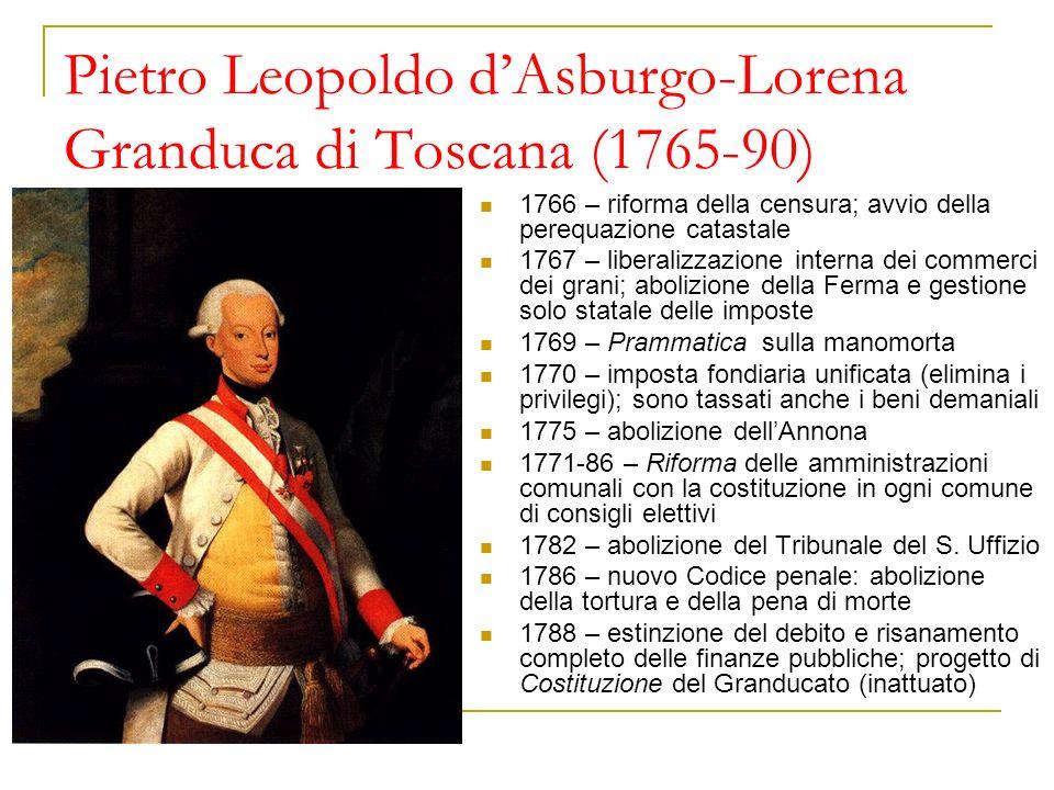Pietro Leopoldo d'Asburgo-Lorena Granduca di Toscana (1765-90)