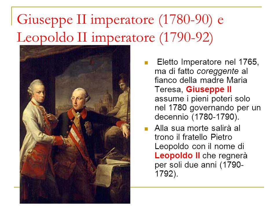 Giuseppe II imperatore (1780-90) e Leopoldo II imperatore (1790-92)