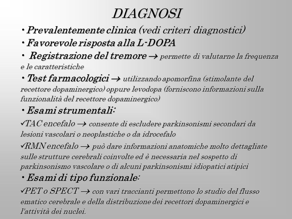 DIAGNOSI Prevalentemente clinica (vedi criteri diagnostici)