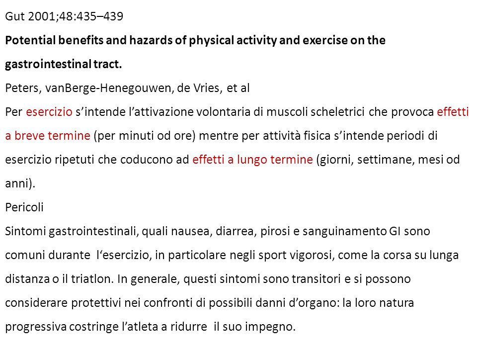 Gut 2001;48:435–439Potential benefits and hazards of physical activity and exercise on the gastrointestinal tract.