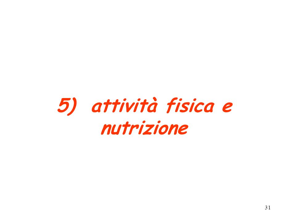 5) attività fisica e nutrizione