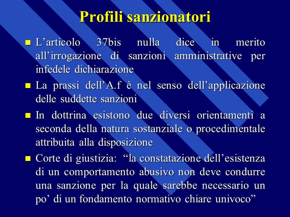 Profili sanzionatori L'articolo 37bis nulla dice in merito all'irrogazione di sanzioni amministrative per infedele dichiarazione.