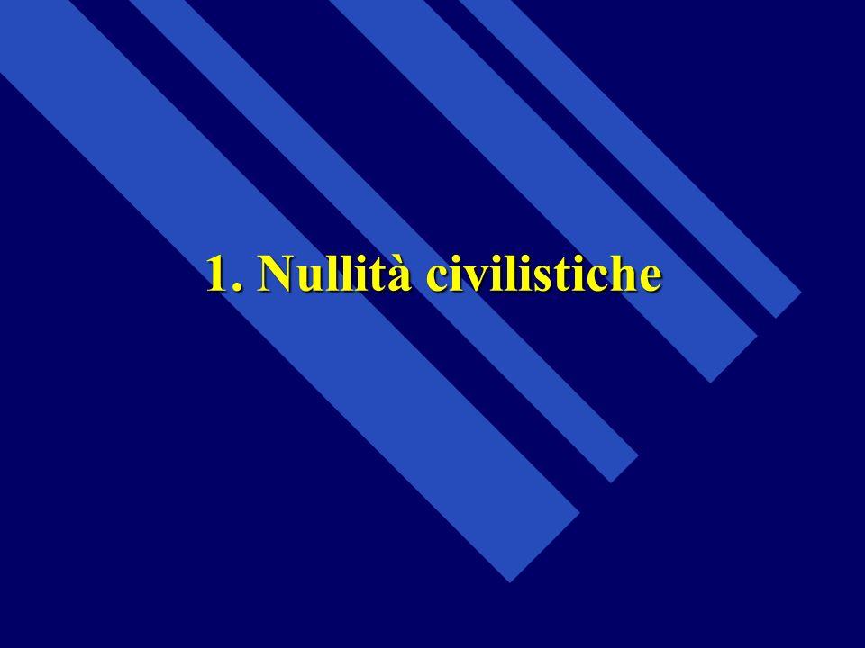 1. Nullità civilistiche Le posizioni assunte dalla Cassazione, possono essere ricondotte a due indirizzi interpretativi: