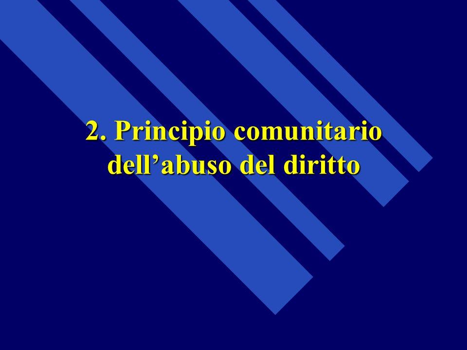 2. Principio comunitario dell'abuso del diritto