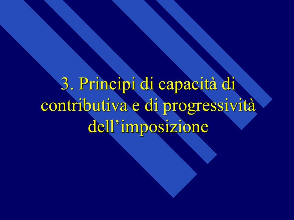 3. Principi di capacità di contributiva e di progressività dell'imposizione