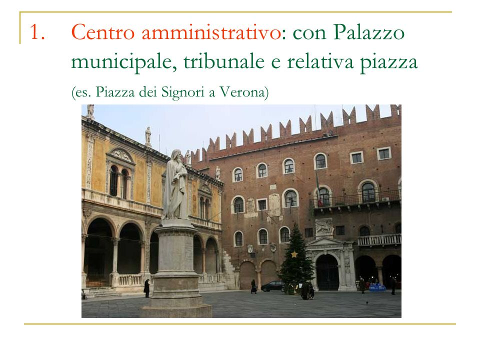 Centro amministrativo: con Palazzo municipale, tribunale e relativa piazza (es.