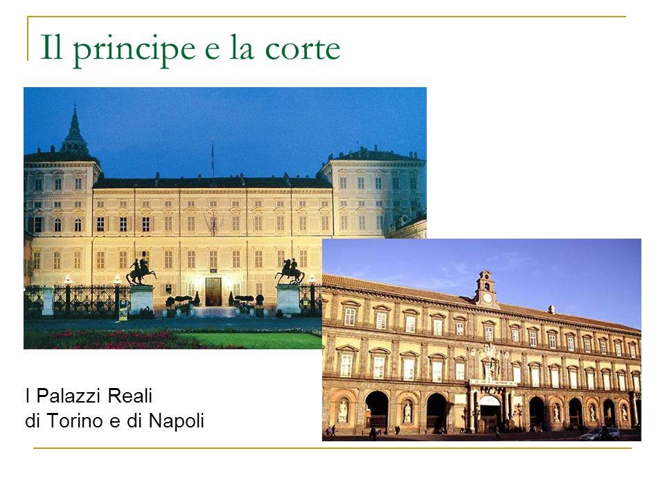 Il principe e la corte I Palazzi Reali di Torino e di Napoli