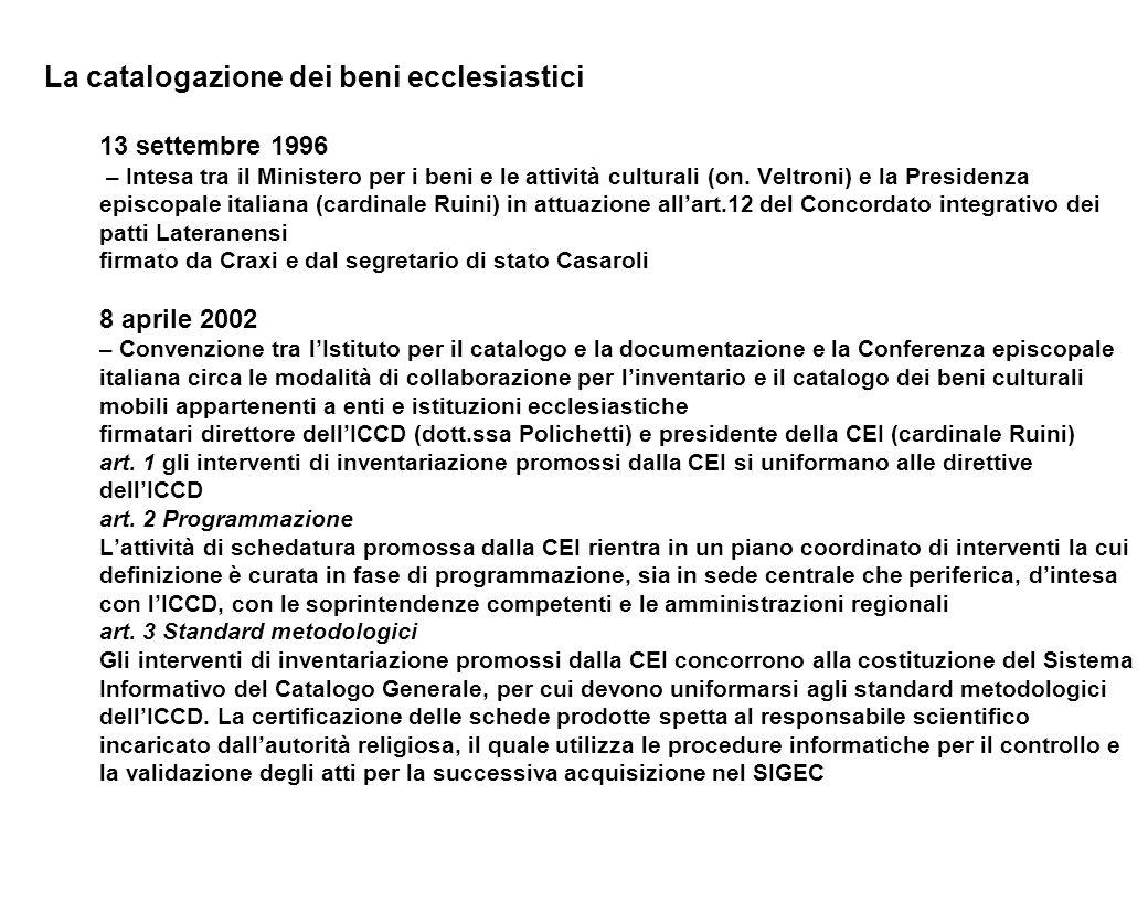 La catalogazione dei beni ecclesiastici 13 settembre 1996 – Intesa tra il Ministero per i beni e le attività culturali (on.