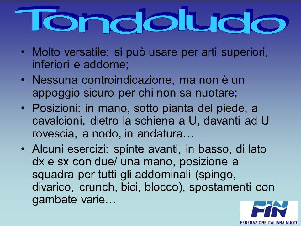 Tondoludo Molto versatile: si può usare per arti superiori, inferiori e addome;