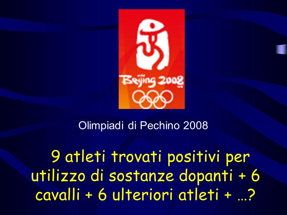 Olimpiadi di Pechino 2008 9 atleti trovati positivi per utilizzo di sostanze dopanti + 6 cavalli + 6 ulteriori atleti + …