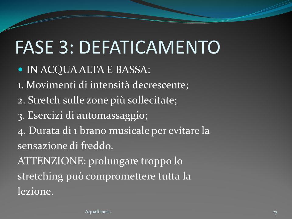 FASE 3: DEFATICAMENTO IN ACQUA ALTA E BASSA: