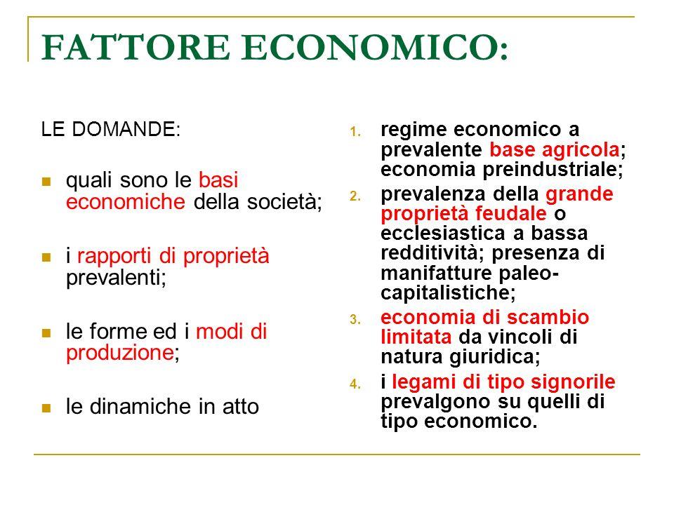 FATTORE ECONOMICO: quali sono le basi economiche della società;