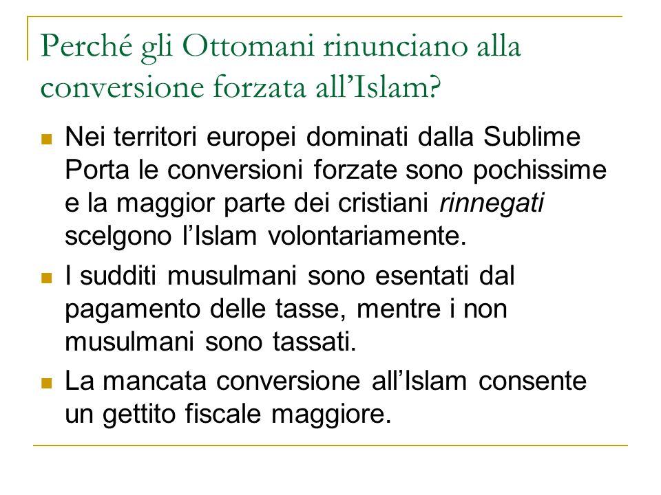 Perché gli Ottomani rinunciano alla conversione forzata all'Islam