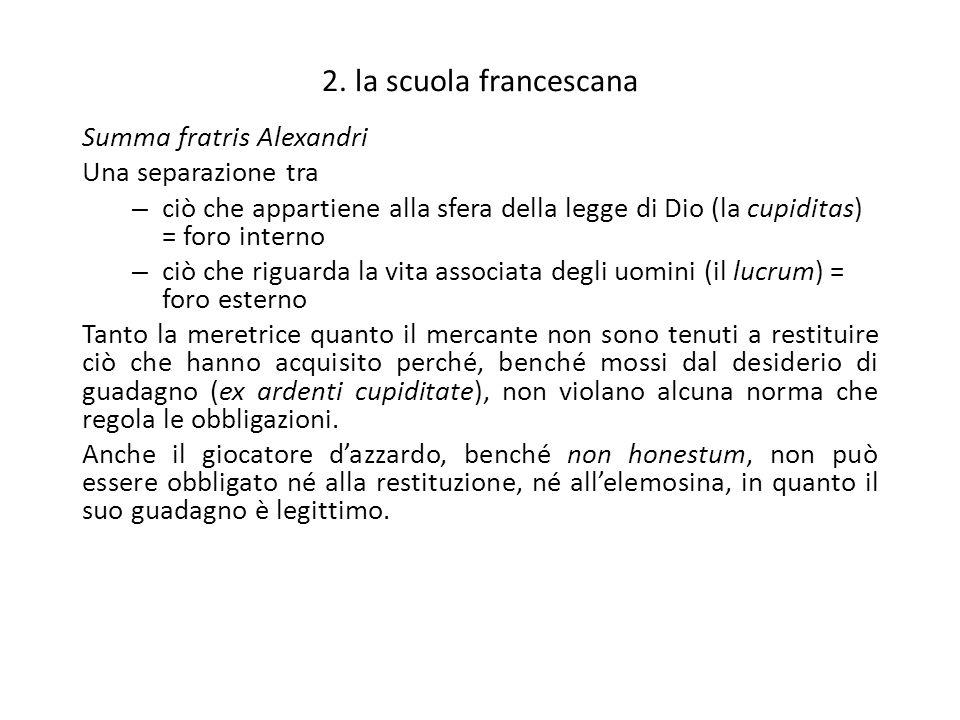 2. la scuola francescana Summa fratris Alexandri Una separazione tra