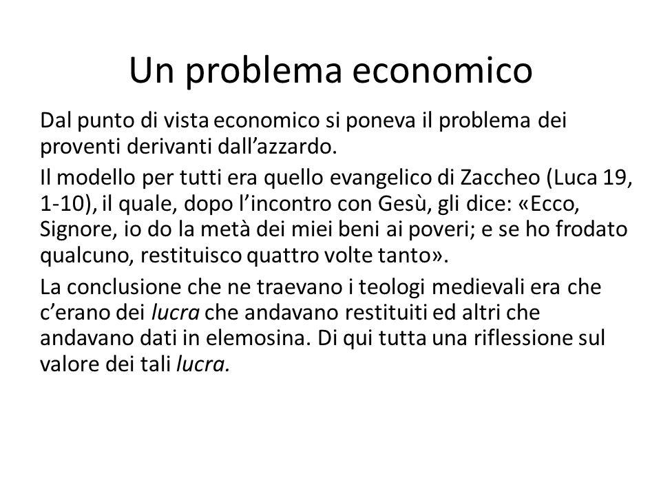 Un problema economico Dal punto di vista economico si poneva il problema dei proventi derivanti dall'azzardo.