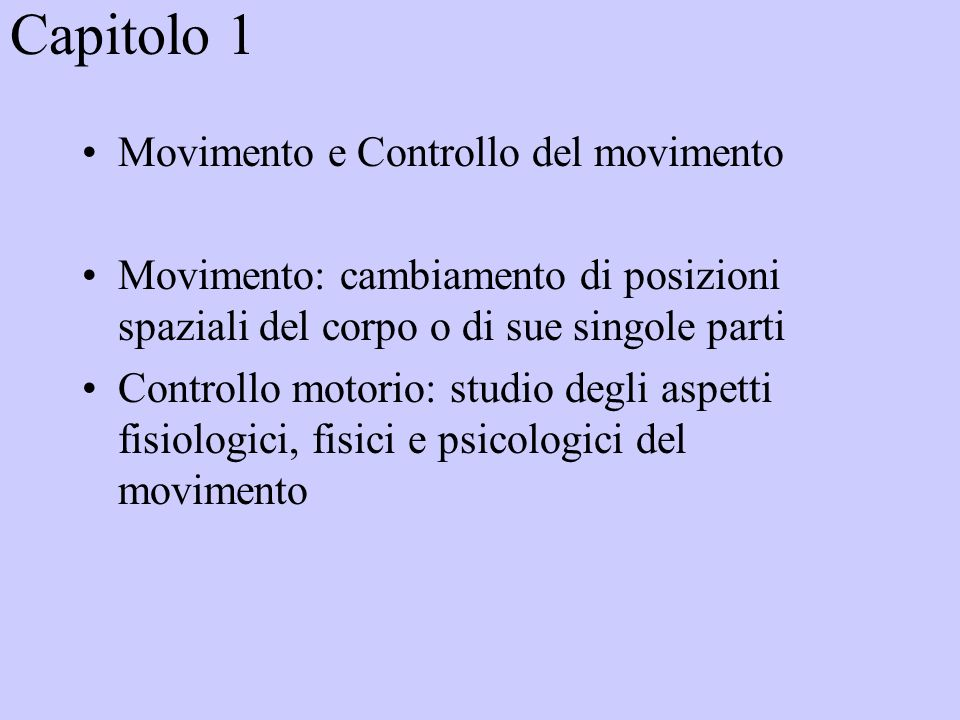Capitolo 1 Movimento e Controllo del movimento