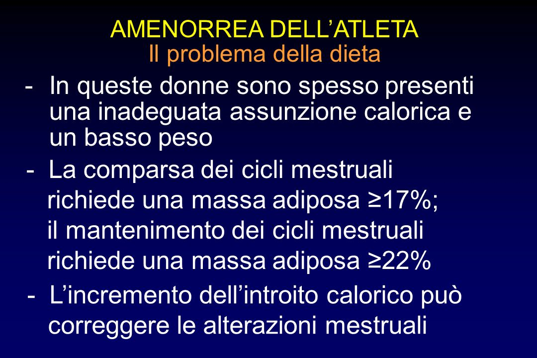 - La comparsa dei cicli mestruali richiede una massa adiposa ≥17%;