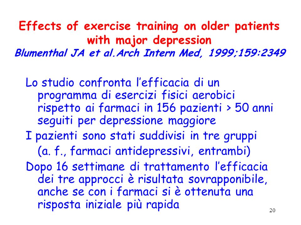Effects of exercise training on older patients with major depression Blumenthal JA et al.Arch Intern Med, 1999;159:2349