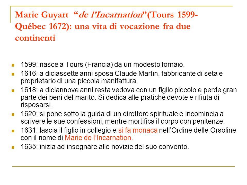 Marie Guyart de l'Incarnation (Tours 1599- Québec 1672): una vita di vocazione fra due continenti