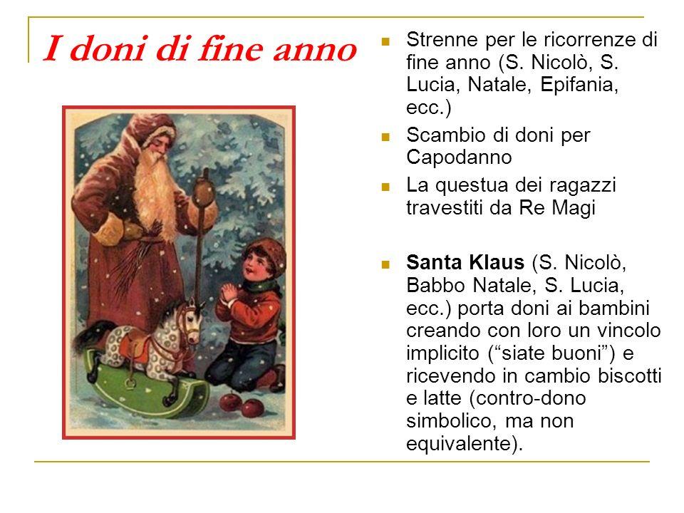 I doni di fine anno Strenne per le ricorrenze di fine anno (S. Nicolò, S. Lucia, Natale, Epifania, ecc.)