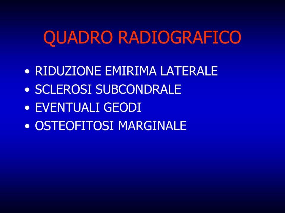 QUADRO RADIOGRAFICO RIDUZIONE EMIRIMA LATERALE SCLEROSI SUBCONDRALE