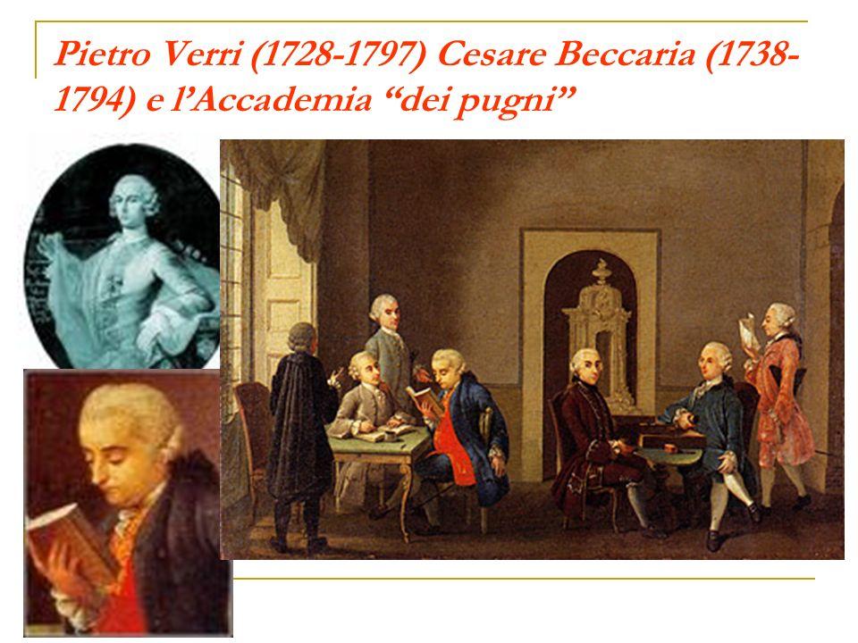 Pietro Verri (1728-1797) Cesare Beccaria (1738-1794) e l'Accademia dei pugni