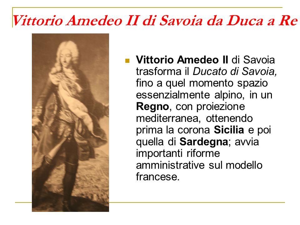 Vittorio Amedeo II di Savoia da Duca a Re
