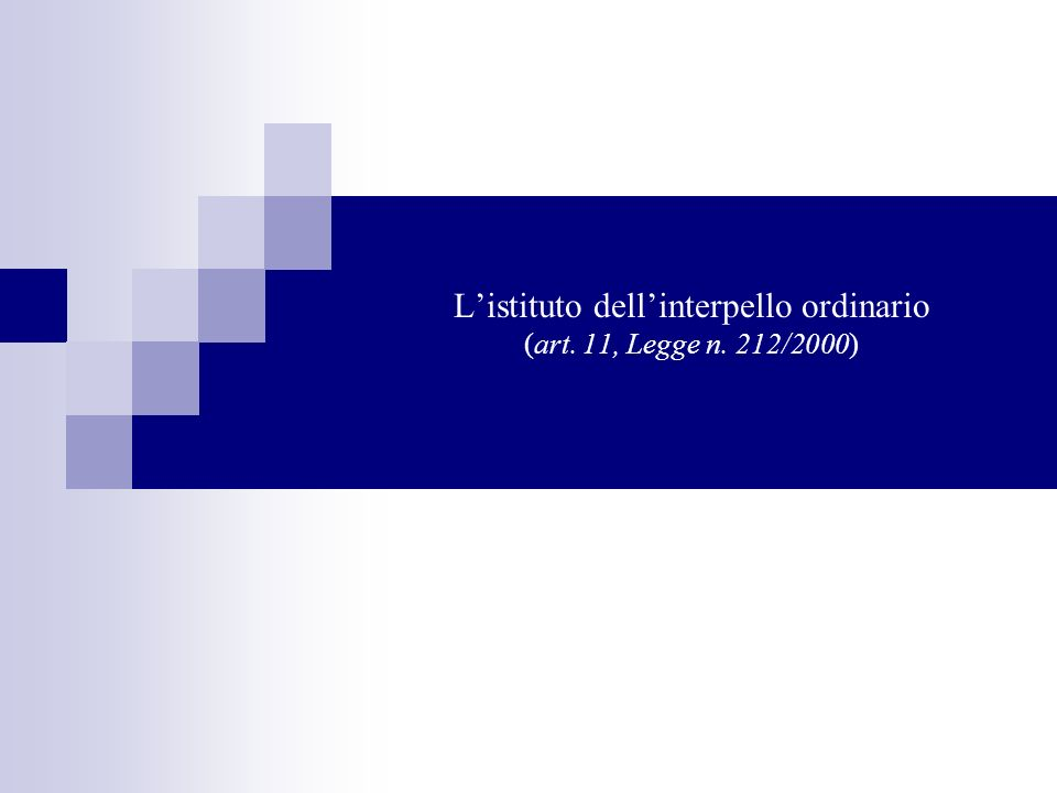 L'istituto dell'interpello ordinario (art. 11, Legge n. 212/2000)