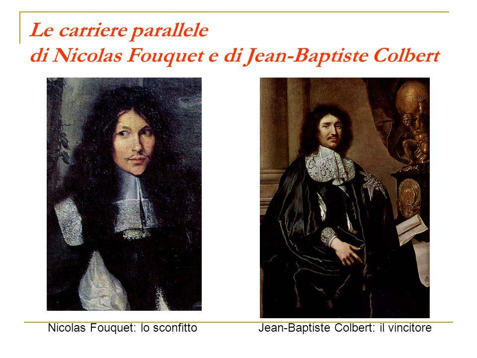 Le carriere parallele di Nicolas Fouquet e di Jean-Baptiste Colbert