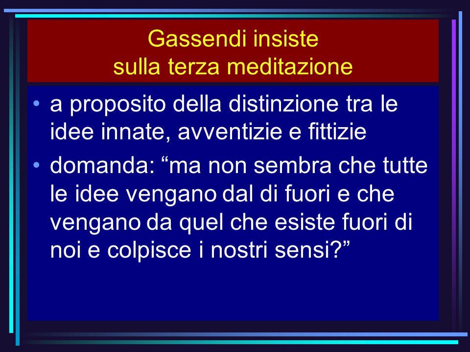 Gassendi insiste sulla terza meditazione