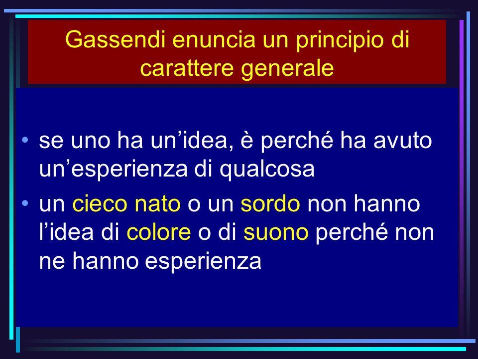Gassendi enuncia un principio di carattere generale