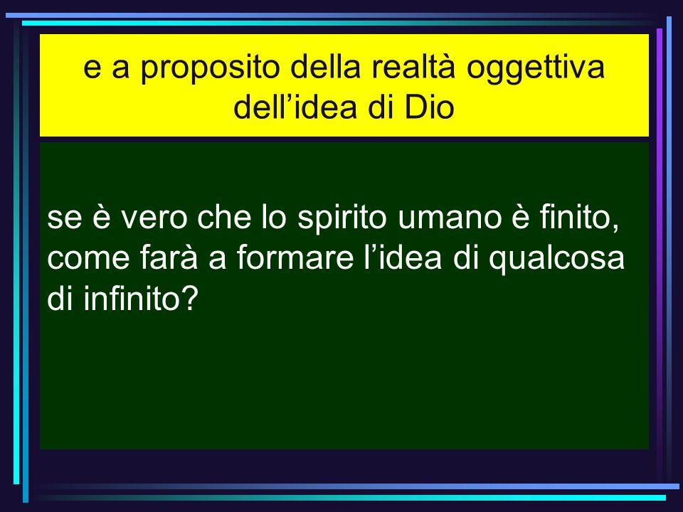 e a proposito della realtà oggettiva dell'idea di Dio