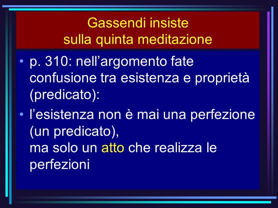 Gassendi insiste sulla quinta meditazione