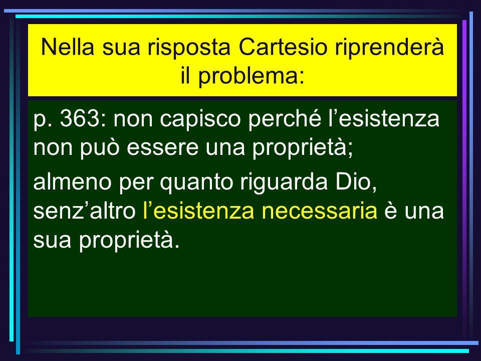 Nella sua risposta Cartesio riprenderà il problema: