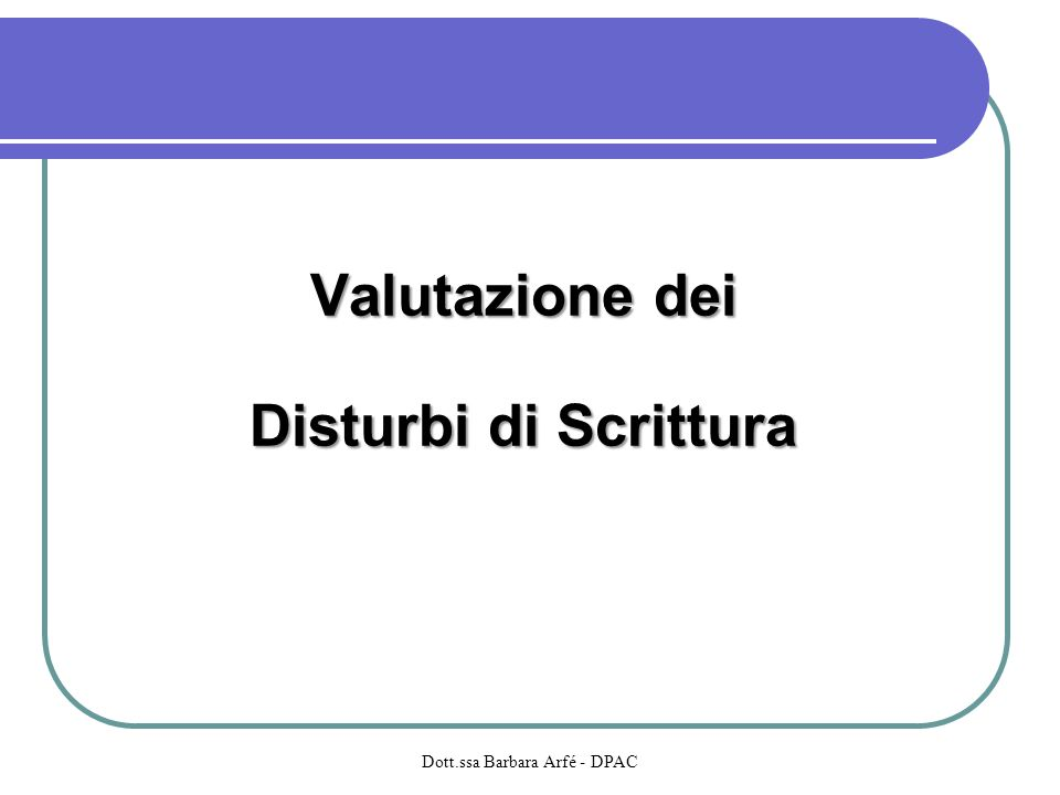 Valutazione dei Disturbi di Scrittura