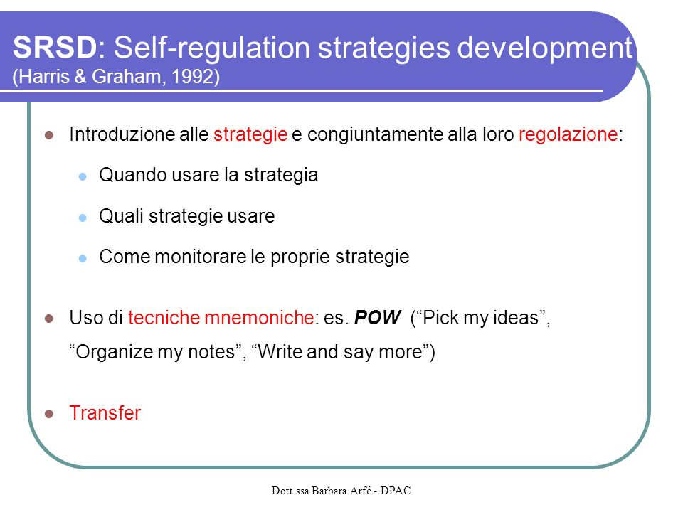 SRSD: Self-regulation strategies development (Harris & Graham, 1992)‏