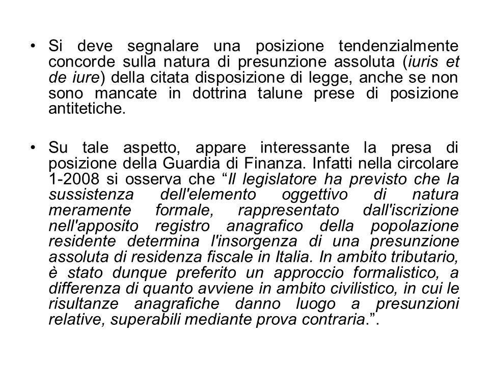 Si deve segnalare una posizione tendenzialmente concorde sulla natura di presunzione assoluta (iuris et de iure) della citata disposizione di legge, anche se non sono mancate in dottrina talune prese di posizione antitetiche.